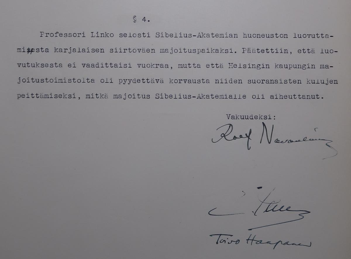 Den 31 augusti 1940 behandlade Sibelius-Akademins stiftelse frågan om inkvartering av evakuerade från Karelen i byggnaden.