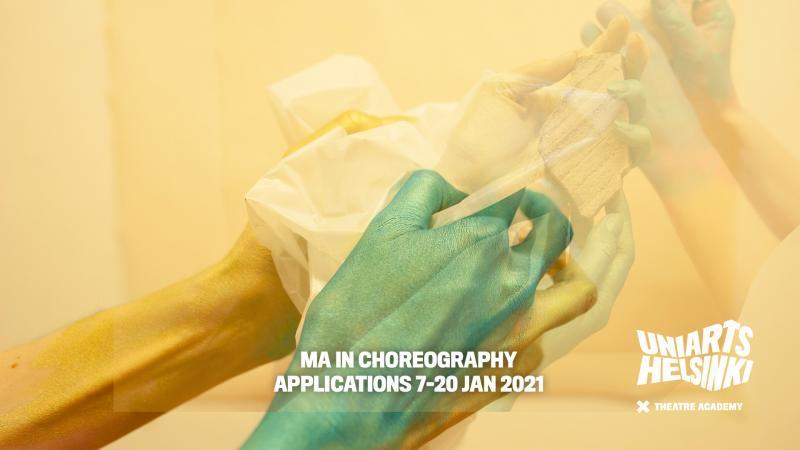"""Kädet pitävät muovista paperia. Kuvassa lukee """"MA in choreography, applications 7-20 Jan 2021."""""""